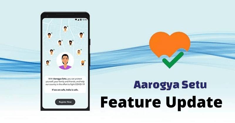 Contact Tracing App Aarogya Setu New Feature Update