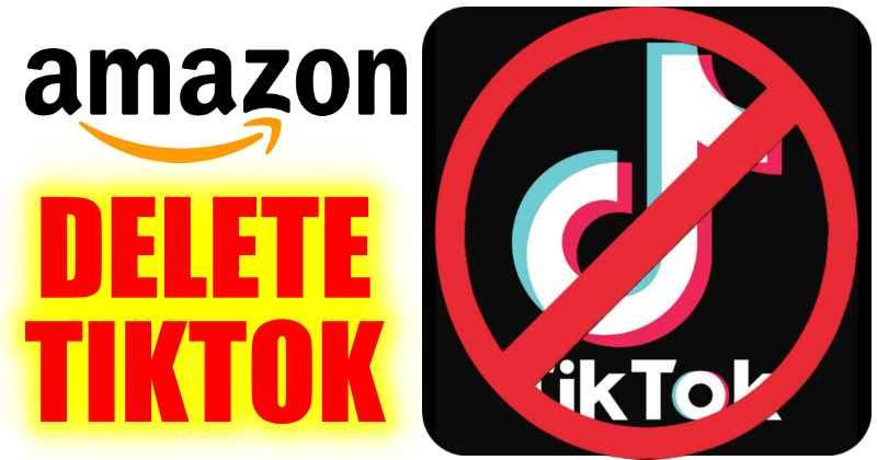 Amazon Asks Employees To Delete TikTok App Immediately