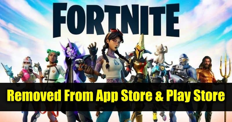 Fortnite removed from Play Store & App Store