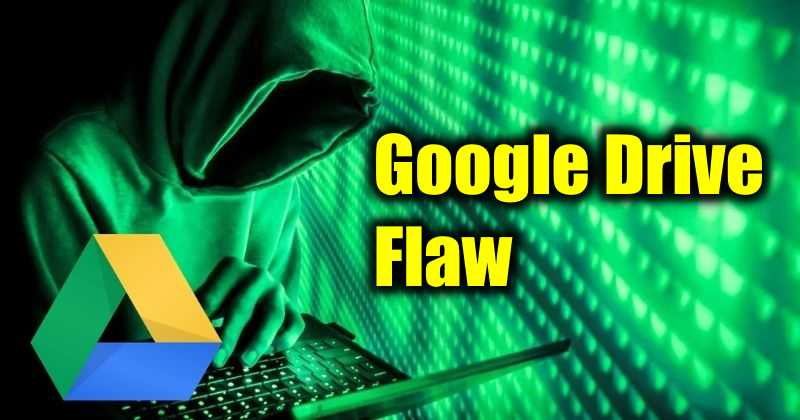 Google Drive Flaw could Let Hackers Install Malware in your PC