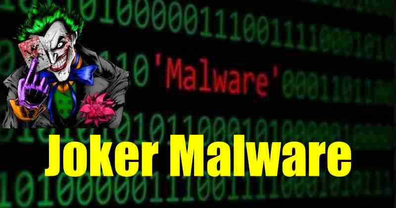 Google Bans 6 New Apps With Joker Malware From Play Store