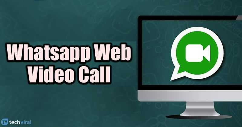 WhatsApp Web Update: To Allow Users To Make Voice & Video Calls on Web