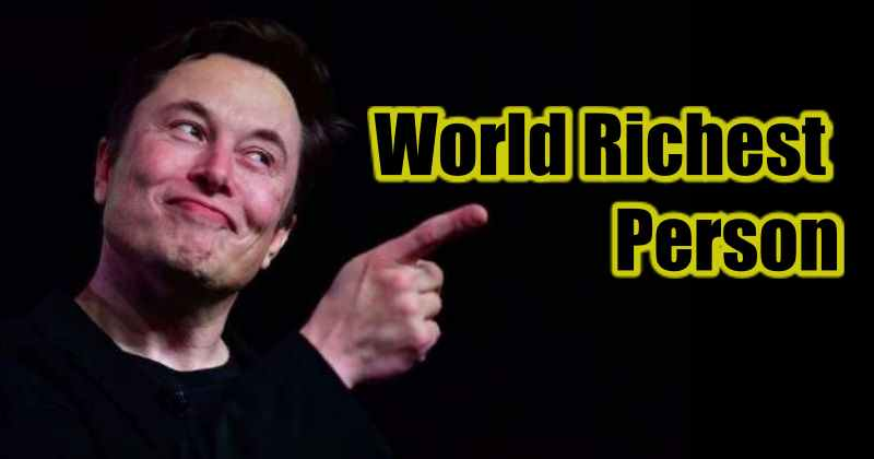 Elon Musk Richest Person in The World
