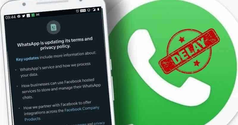 WhatsApp New Privacy Policy Launch Delayed to May